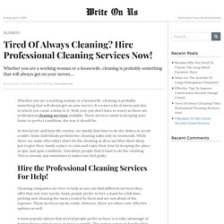 Tired Of Always Cleaning? Hire Professional Cleaning Services Now!
