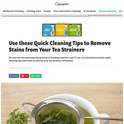 Use these Quick Cleaning Tips to Remove Stains from Your Tea Strainers - Cleanipedia