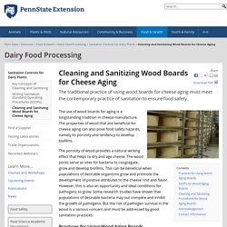 PENN STATE EXTENSION - Cleaning and Sanitizing Wood Boards for Cheese Aging