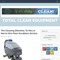 The Cleaning Dilemma: To Hire or Not to Hire Floor Scrubbers Service