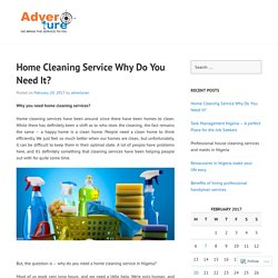 Home Cleaning Service Why Do You Need It?