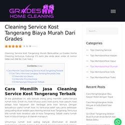 Cleaning Service Kost Tangerang Biaya Murah Dari Grades