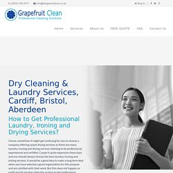 Dry Cleaning & Laundry Services, Cardiff, Bristol, Aberdeen