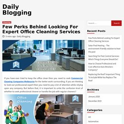 Few Perks Behind Looking For Expert Office Cleaning Services - Daily Blogging