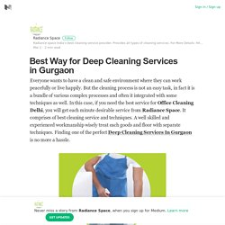 Best Way for Deep Cleaning Services in Gurgaon – Radiance Space – Medium