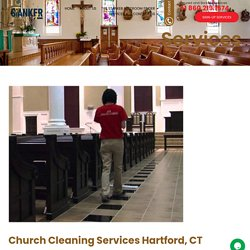 Best Church Cleaning Services Hartford, CT - Stanker