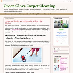 Green Glove Carpet Cleaning: Upholstery Cleaning Service Bestowing A Clean & Tidy Solution