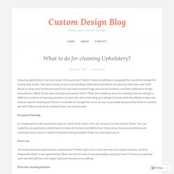 What to do for cleaning Upholstery? – Custom Design Blog