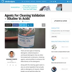 Agents For Cleaning Validation – Alkaline Vs Acidic