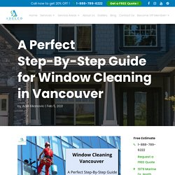 Window Cleaning Vancouver - A Perfect Step-By-Step Guide