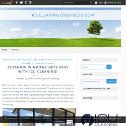 Cleaning windows gets easy with ICU Cleaning! - icucleaning.over-blog.com