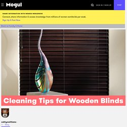 Cleaning Tips for Wooden Blinds - Mogul