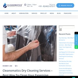 Cleanomatics Dry Cleaning Services - Best Way To Clean Your Expensive Clothes - Cleanomatics