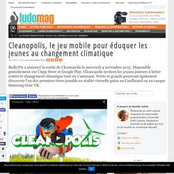 Cleanopolis, le jeu mobile pour éduquer les jeunes au changement climatique