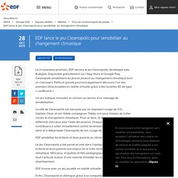 EDF lance le jeu Cleanopolis pour sensibiliser au changement climatique