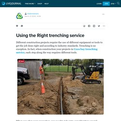 Using the Right trenching service: cleanriversinc — LiveJournal