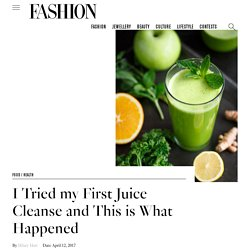 What to expect from a three day juice cleanse - FASHION Magazine