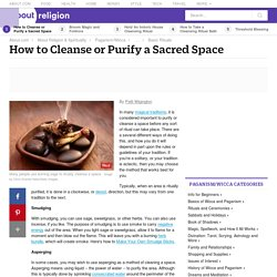 5 Ways to Cleanse or Purify a Sacred Space