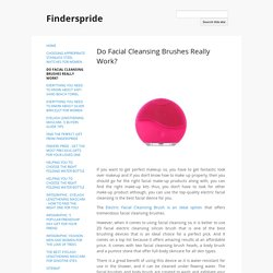 Do Facial Cleansing Brushes Really Work? - Finderspride
