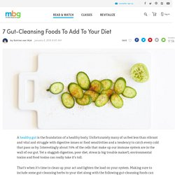 7 Gut-Cleansing Foods To Add To Your Diet