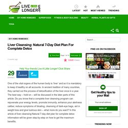 Liver Cleansing: Natural 7-Day Diet Plan For Complete Detox