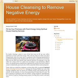 House Cleansing to Remove Negative Energy: Fill Up Your Premises with Fresh Energy Using Spiritual House Clearing Services