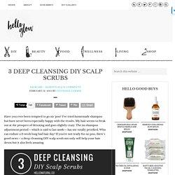 3 Deep Cleansing DIY Scalp Scrubs