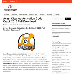 Avast Cleanup Activation Code Crack 2016 Full Download