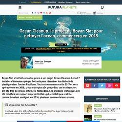 Ocean Cleanup, le projet de Boyan Slat pour nettoyer l'océan, commencera en 2018