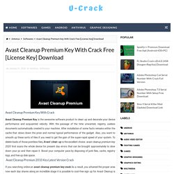 Avast Cleanup Premium Key With Crack Free [License Key] Download