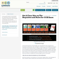 Get A Clear Idea on The Requisites and Rules for CCIE Exam
