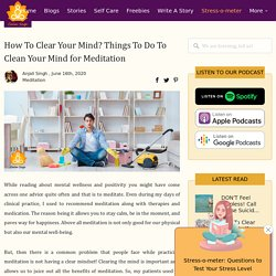 How To Clear Your Mind? Things To Do To Clean Your Mind for Meditation