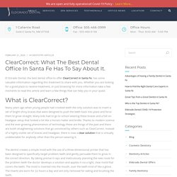 ClearCorrect: What the Best Dental Office In Santa Fe Has to Say About it. – Eldorado Dental