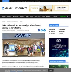 WRAP cleared! No human right violations at Jockey India's facility