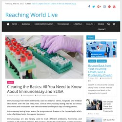 Clearing the Basics: All You Need to Know About Immunoassay and ELISA
