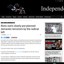 Riots were clearly pre-planned domestic terrorism by the radical left