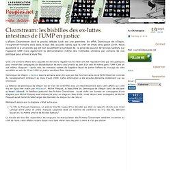 Clearstream: les bisbilles des ex-luttes intestines de l'UMP en