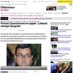 Procès Clearstream en appel : Lahoud charge Gergorin - Société