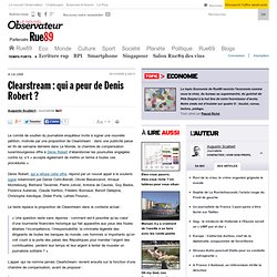 Clearstream : qui a peur de Denis Robert ? | Rue89 Eco