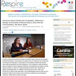 Innover dans l'école par le design, Clémence Mergy et Caroline d'Auria-Goux, Journée de l'innovation, 30 mars 2016