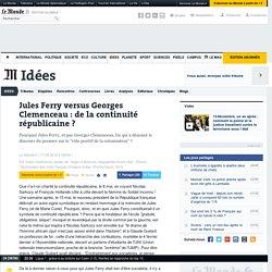 Jules Ferry versus Georges Clemenceau : de la continuité républicaine ?