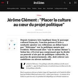 """Jérôme Clément : """"Placer la culture au cœur du projet politique"""""""