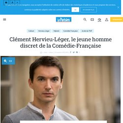 Clément Hervieu-Léger, le jeune homme discret de la Comédie-Française - Le Parisien