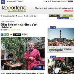 Gilles Clément : « Jardiner, c'est résister »