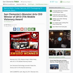 San Clemente's Monster Arts CEO Winner of 2013 CTIA Mobile...