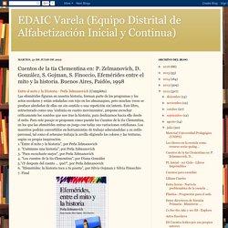 EDAIC Varela (Equipo Distrital de Alfabetización Inicial y Continua): Cuentos de la tía Clementina en: P. Zelmanovich, D. González, S. Gojman, S. Finoccio, Efemérides entre el mito y la historia. Buenos Aires, Paidós, 1998