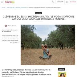 """Clémentine du blog 3heures48minutes: """"Le yoga m'apporte de la souplesse"""" - FemininBio"""