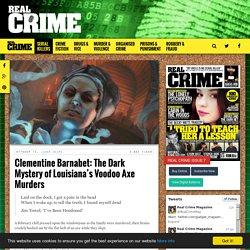 Clementine Barnabet: The Dark Mystery of Louisiana's Voodoo Axe Murders