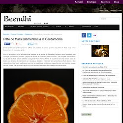 Pâte de fruits Clémentine à la Cardamome – Beendhi