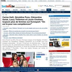 """Carine Galli, Géraldine Pons, Clémentine Sarlat, Laury Thilleman et Laurie Choléwa, toujours plus de femmes sur Eurosport: """"On est là pour nos compétences!"""""""